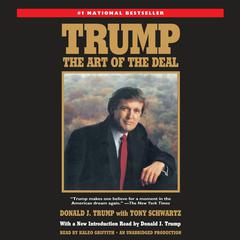 Trump: The Art of the Deal: The Art of the Deal Audiobook, by Donald J. Trump, Tony Schwartz
