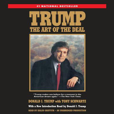 Trump: The Art of the Deal Audiobook, by Donald J. Trump