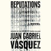 Reputations Audiobook, by Juan Gabriel Vásquez