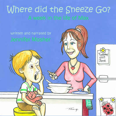 Where Did the Sneeze Go? Audiobook, by Jennifer Mosher