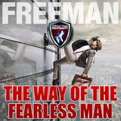 The Way of the Fearless Man: Getting the Life You Really Want Audiobook, by PUA Freeman