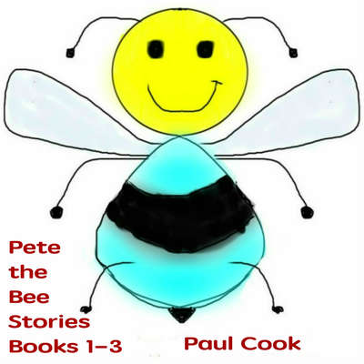 Pete the Bee Stories Books 1-3 Audiobook, by Paul Cook
