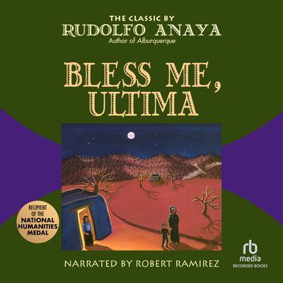Bless Me, Ultima Audiobook, by Rudolfo Anaya