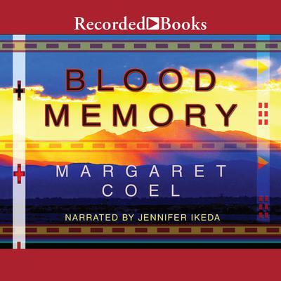 Blood Memory Audiobook, by Margaret Coel