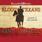 The Bloody Texans Audiobook, by Kent Conwell