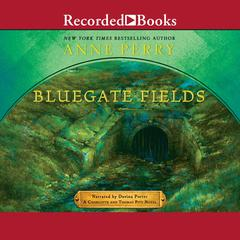 Bluegate Fields Audiobook, by Anne Perry