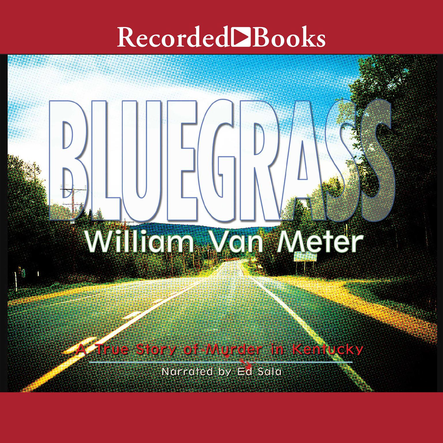 Printable Bluegrass: A True Story of Murder in Kentucky Audiobook Cover Art