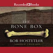 The Bone Box Audiobook, by Bob Hostetler