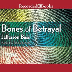 Bones of Betrayal Audiobook, by Jefferson Bass