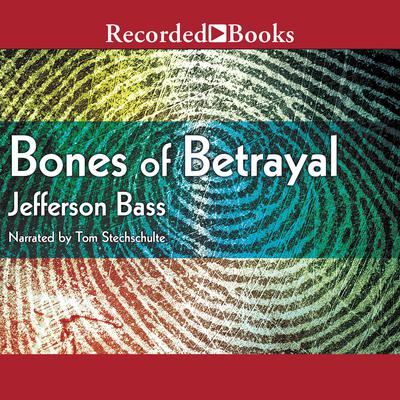 Bones of Betrayal Audiobook, by Jefferson Bass
