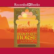 Blood Red Horse Audiobook, by K. M. Grant
