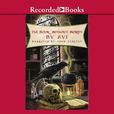 The Book Without Words: A Fable of Medieval Magic Audiobook, by Avi