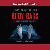 Body Bags: A Body of Evidence Thriller Audiobook, by Christopher Golden