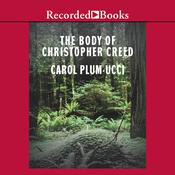 The Body of Christopher Creed Audiobook, by Carol Plum-Ucci