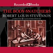 The Body Snatchers and Other Stories Audiobook, by Robert Louis Stevenson