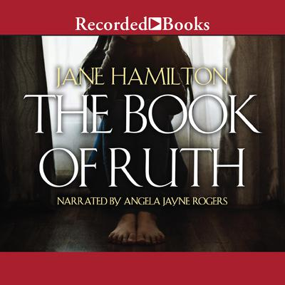 The Book of Ruth Audiobook, by Jane Hamilton