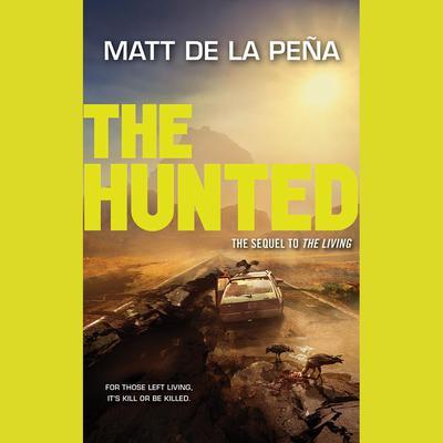 The Hunted Audiobook, by Matt de la Peña