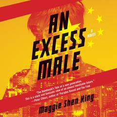An Excess Male: A Novel Audiobook, by Maggie Shen King