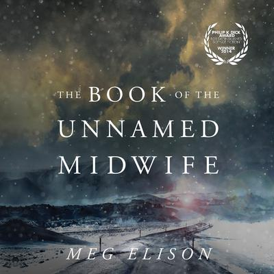 The Book of the Unnamed Midwife Audiobook, by Meg Elison