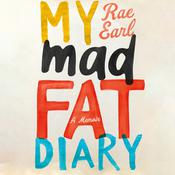 My Mad Fat Diary: A Memoir Audiobook, by Rae Earl