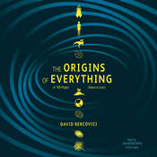 The Origins of Everything in 100 Pages (More or Less), by David Bercovici