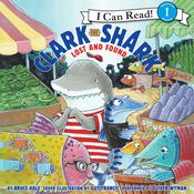 Clark the Shark: Lost and Found, by Bruce Hale
