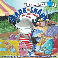 Clark the Shark: Lost and Found Audiobook, by