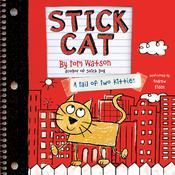 Stick Cat: A Tail of Two Kitties, by Tom Watson