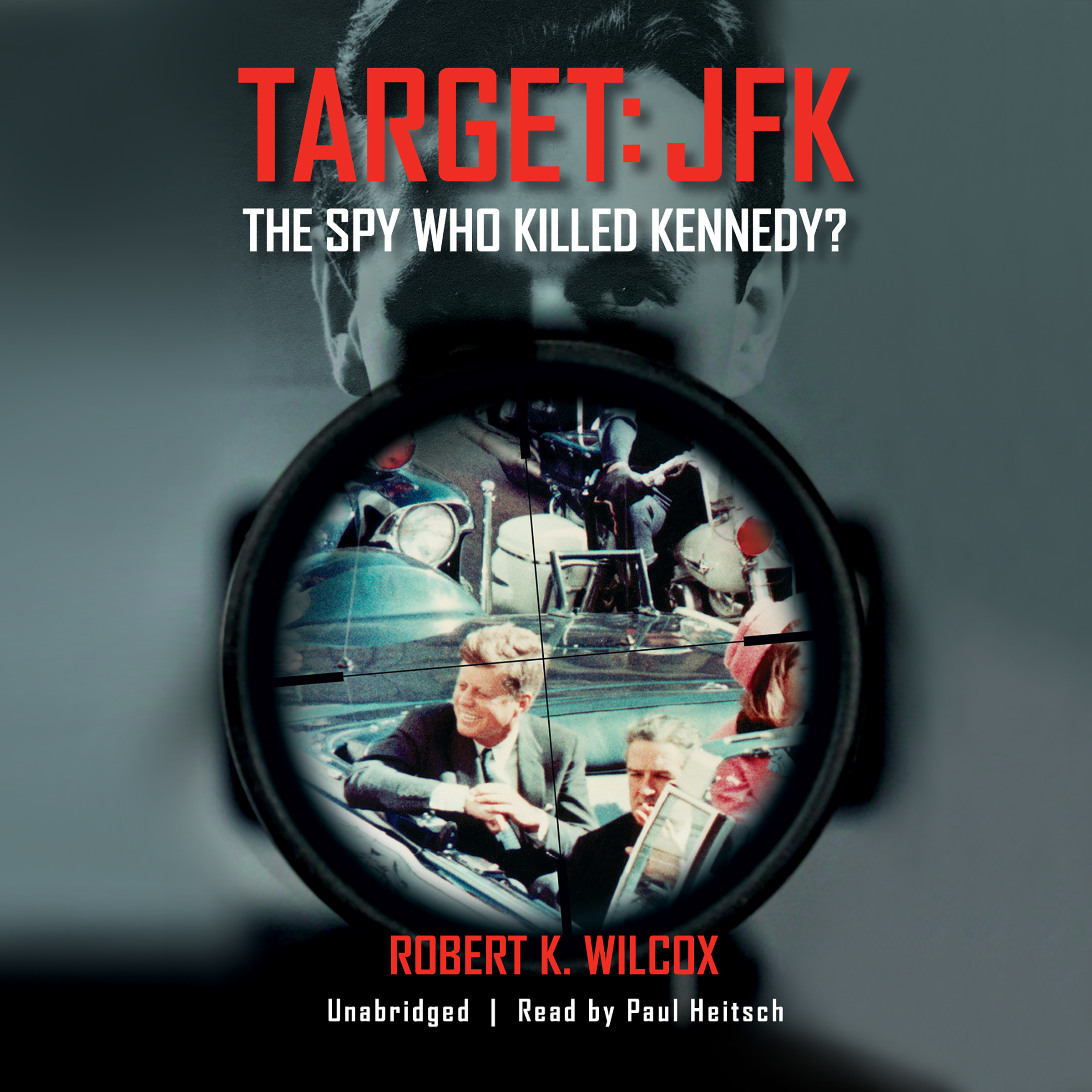 Printable Target: JFK: The Spy Who Killed Kennedy? Audiobook Cover Art
