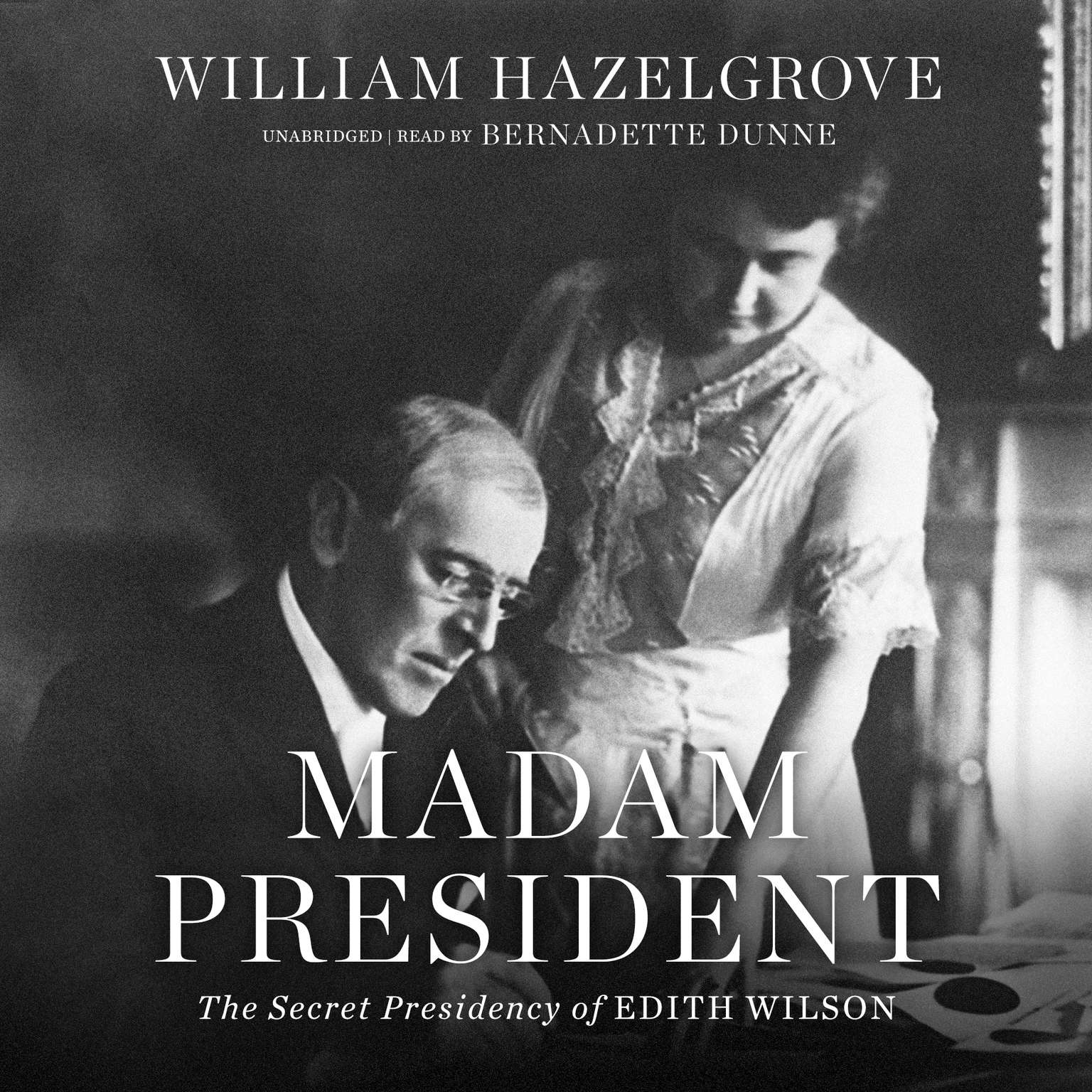 Printable Madam President: The Secret Presidency of Edith Wilson Audiobook Cover Art
