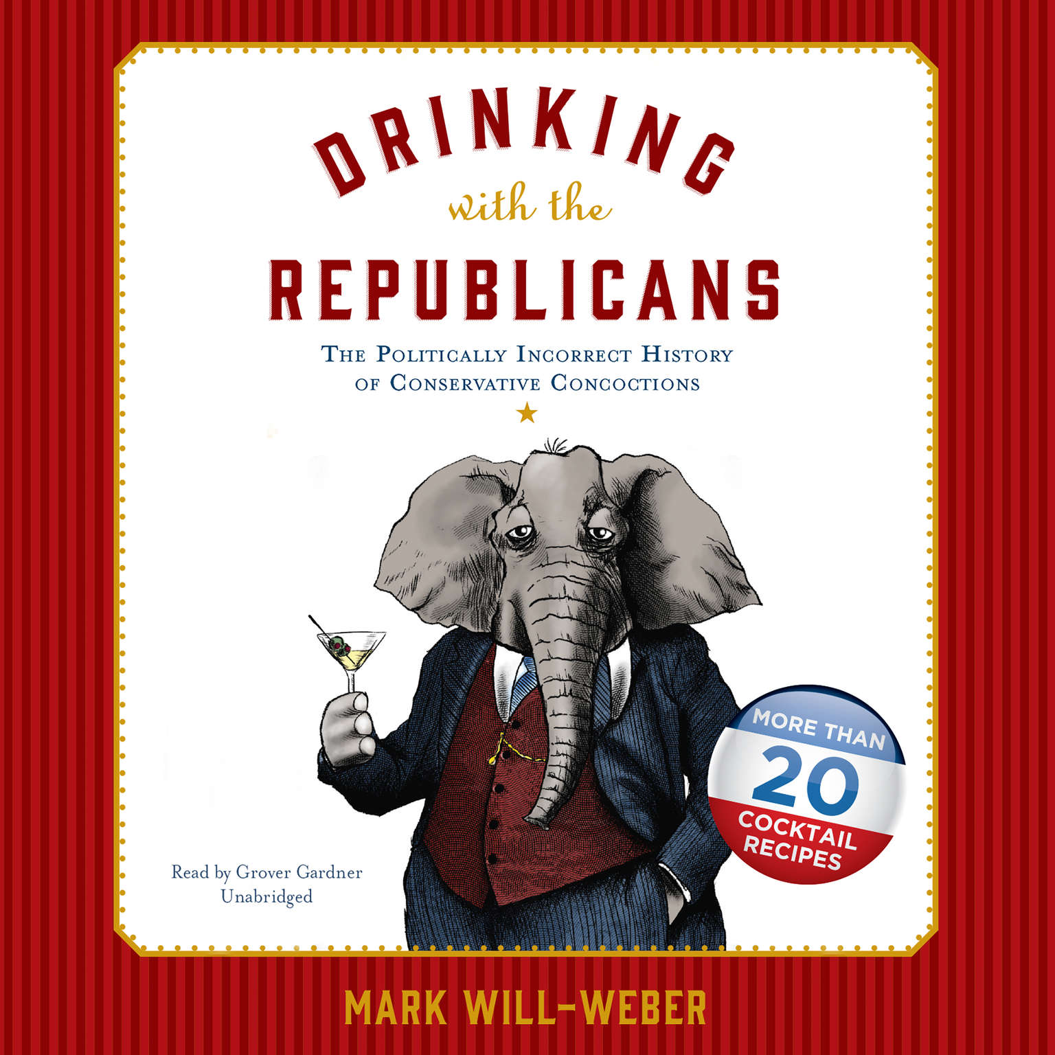 Printable Drinking with the Republicans: The Politically Incorrect History of Conservative Concoctions Audiobook Cover Art