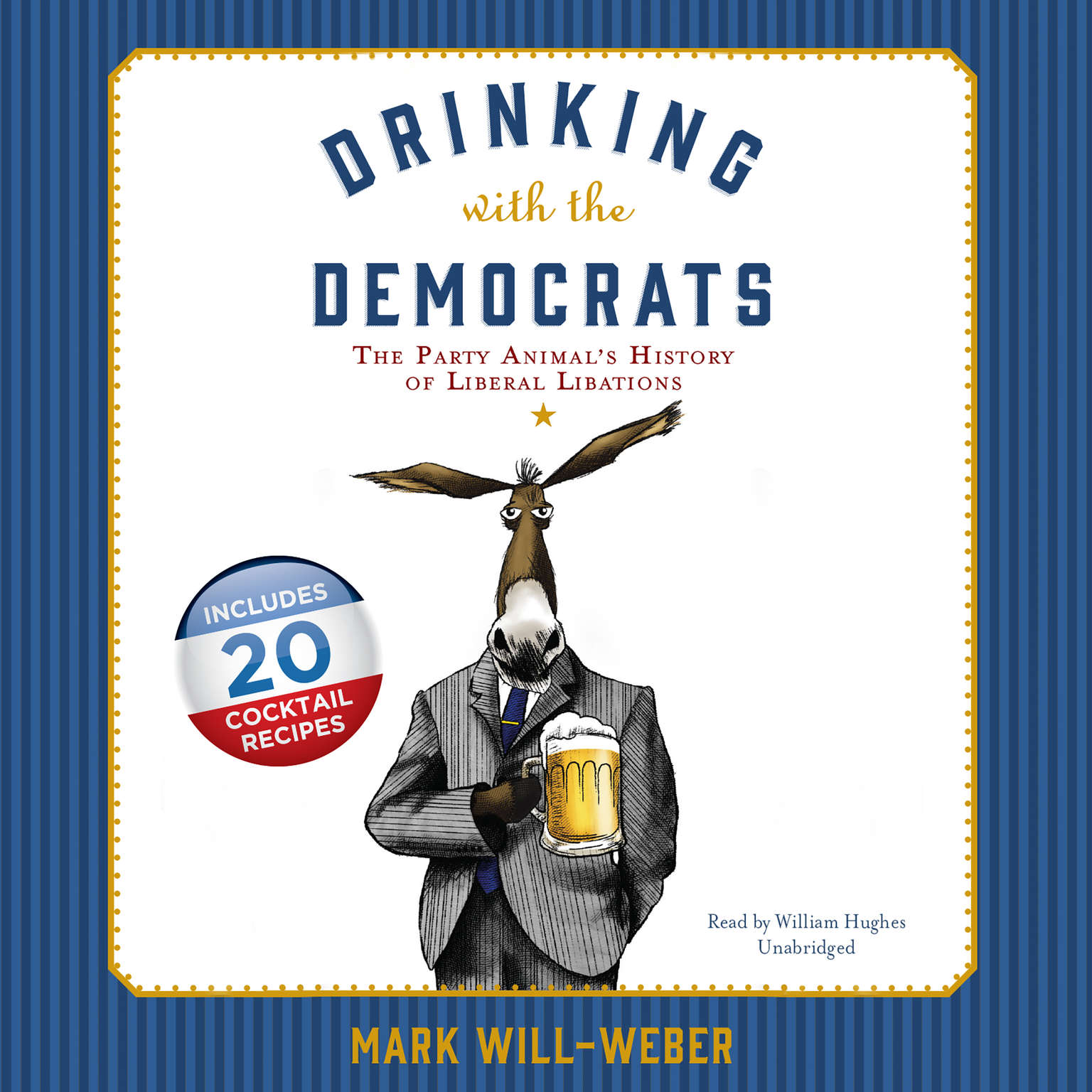 Printable Drinking with the Democrats: The Party Animal's History of Liberal Libations Audiobook Cover Art