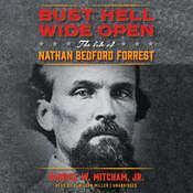 Bust Hell Wide Open: The Life of Nathan Bedford Forrest, by Samuel W. Mitcham