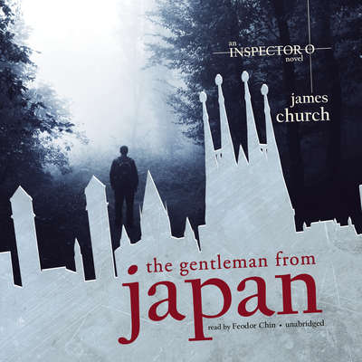 The Gentleman from Japan Audiobook, by James Church