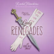 Lady Renegades: a Rebel Belle Novel Audiobook, by Rachel Hawkins