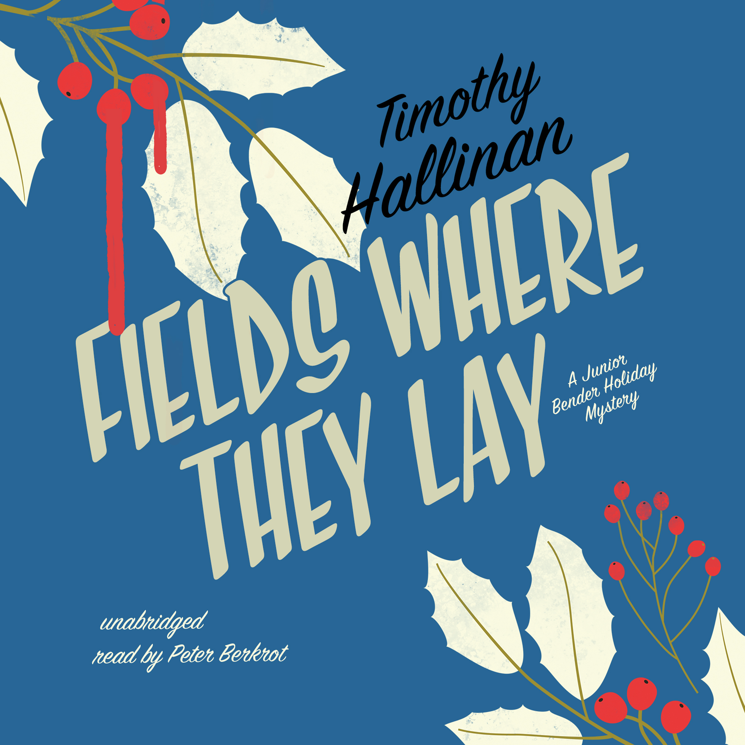 Printable Fields Where They Lay: A Junior Bender Holiday Mystery Audiobook Cover Art
