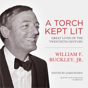 A Torch Kept Lit: Great Lives of the Twentieth Century, by William F. Buckley