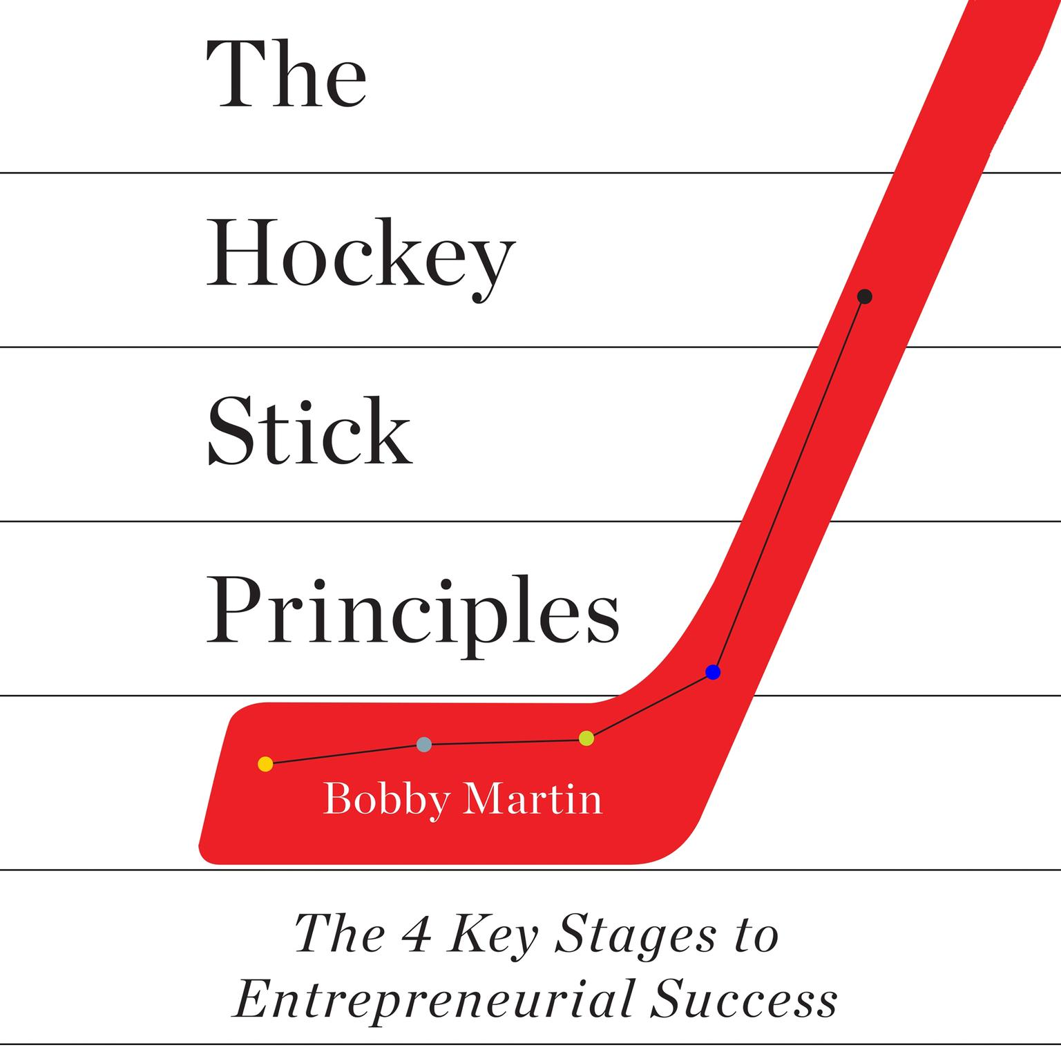 Printable The Hockey Stick Principles: The 4 Key Stages to Entrepreneurial Success Audiobook Cover Art
