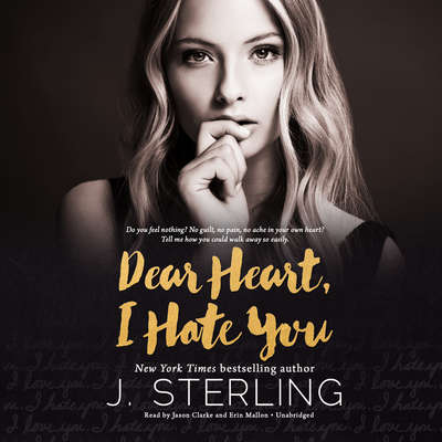 Dear Heart, I Hate You Audiobook, by J. Sterling