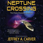 Neptune Crossing: Volume 1 of the Chaos Chronicles Audiobook, by Jeffrey A. Carver