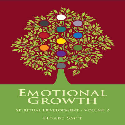 Emotional Growth: Spiritual Development Vol 2 Audiobook, by Elsabe Smit