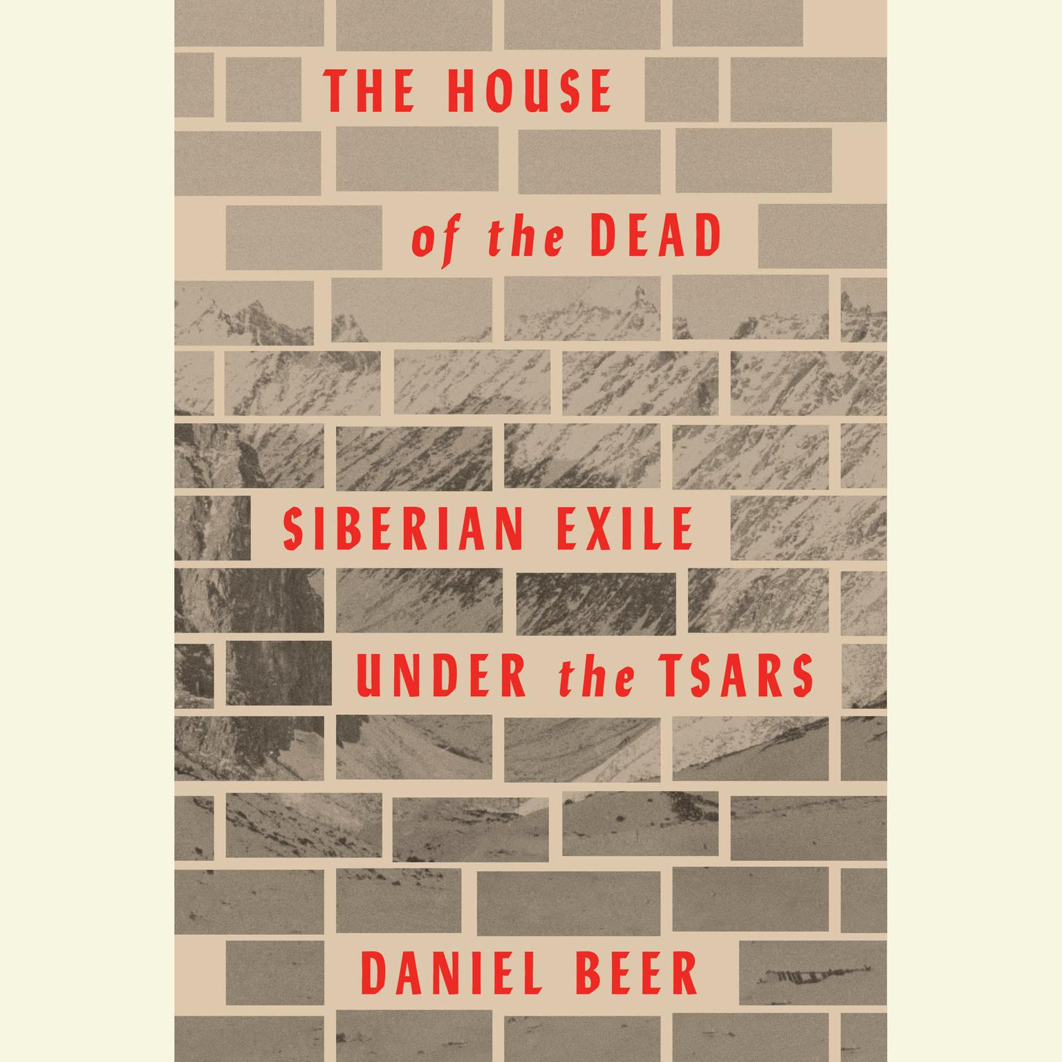 Printable The House of the Dead: Siberian Exile Under the Tsars Audiobook Cover Art