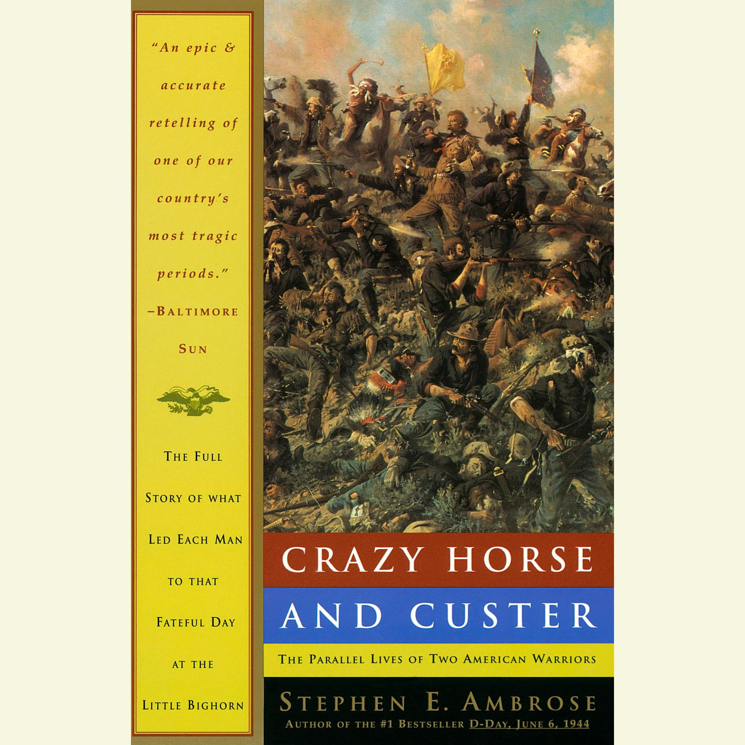 Printable Crazy Horse and Custer: The Parallel Lives of Two American Warriors Audiobook Cover Art
