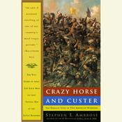 Crazy Horse and Custer: The Parallel Lives of Two American Warriors Audiobook, by Stephen E. Ambrose