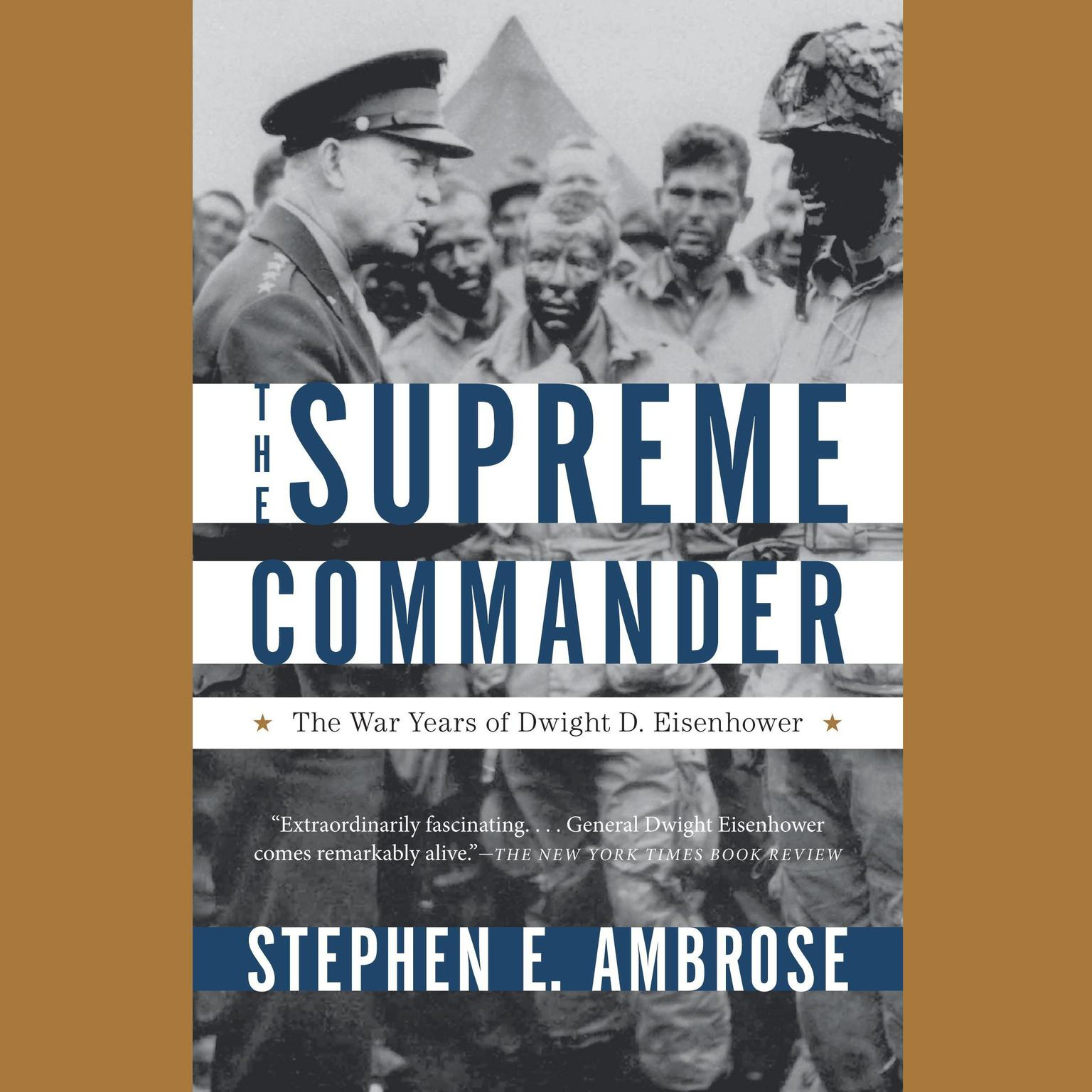 Printable The Supreme Commander: The War Years of Dwight D. Eisenhower Audiobook Cover Art