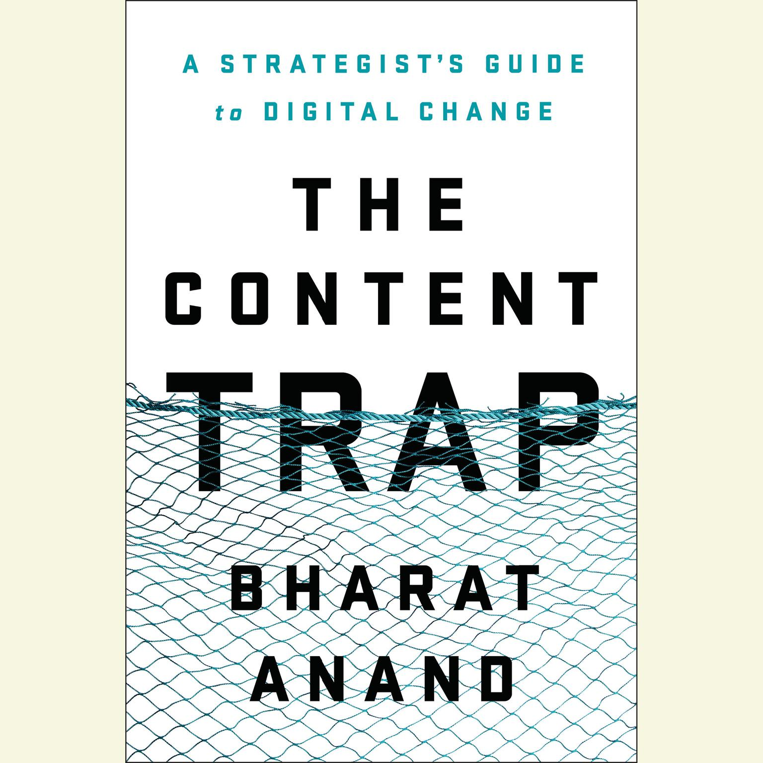 Printable The Content Trap: A Strategist's Guide to Digital Change Audiobook Cover Art