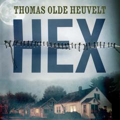 HEX Audiobook, by Thomas Olde Heuvelt