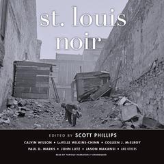 St. Louis Noir Audiobook, by Scott Phillips
