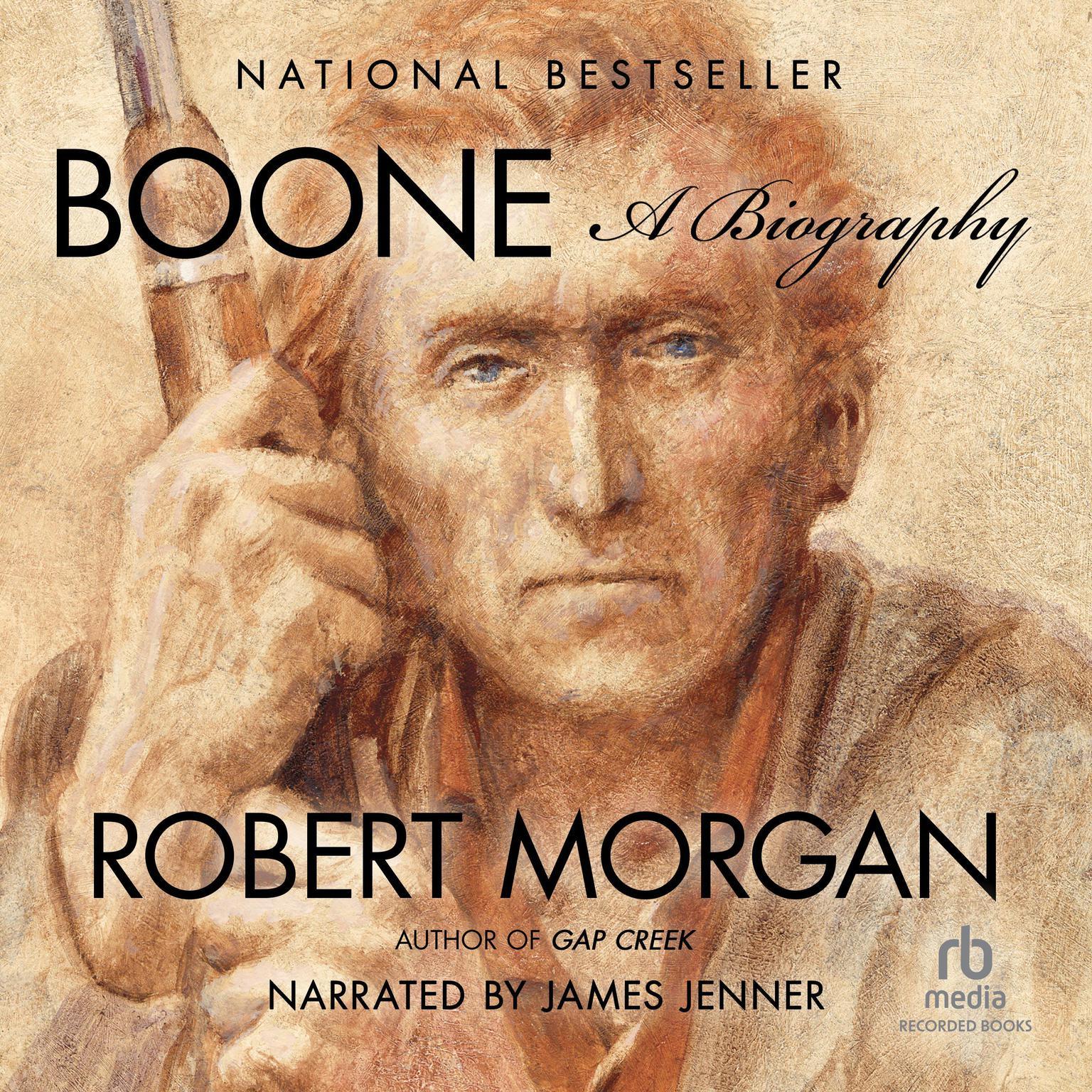 Boone: A Biography Audiobook, by Robert Morgan