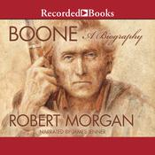 Boone: A Biography Audiobook, by Robert Morgan
